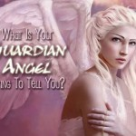 What Is Your Guardian Angel Trying To Tell You?