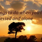 7 things to do when you feel depressed and alone
