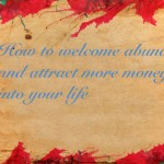 How to welcome abundance and attract more money into your life