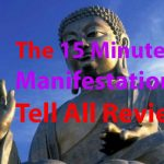 The 15 Minute Manifestation Review – What's The Truth?