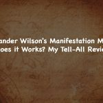 Alexander Wilson's Manifestation Magic: Does it Works? My Tell-All Review